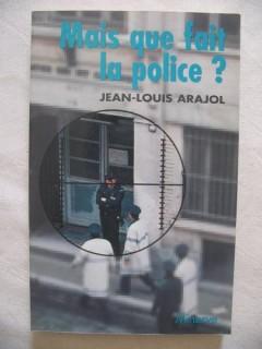 Mais que fait la police