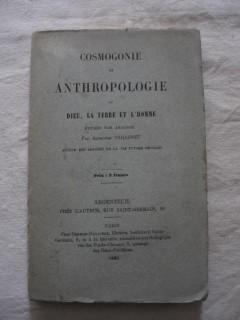 Cosmogonie et anthropologie ou dieu, la terre et l'homme étudiés par analogie