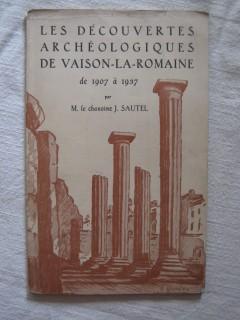Les découvertes archéologiques de Vaison la Romaine de 1907 à 1937