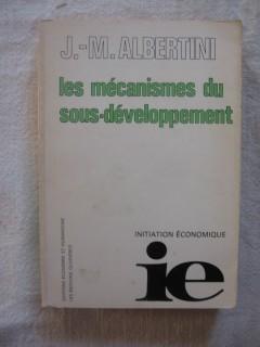Les mécanismes du sous-développement