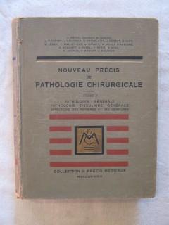 Nouveau précis de pathologie chirurgicale, tome 1