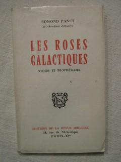 Les roses galactiques, vision et prophétisme
