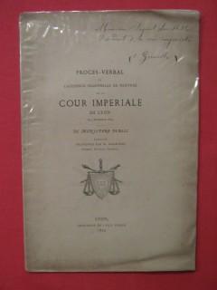 Procés verbal de l'audience solennelle de rentrée de la cour impériale de Lyon.