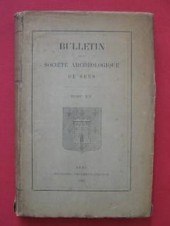 Bulletin de la société archéologique de Sens, tome XX