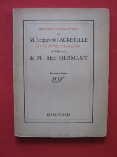 Discours de réception de M. Jacques de Lacretelle à l'académie française et réponse de M. Abel Hermant
