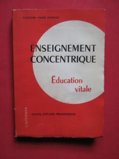 Enseignement concentrique, éducation vitale