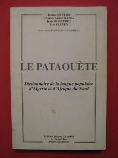 Le pataouète, dictionnaire de la langue poipulaire d'Algérie et d'Afrique du nord
