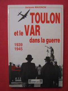 Toulon et le var dans la guerre 1939-1945