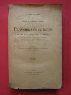 Parisiennes de ce temps, en leurs divers milieux, états et conditions