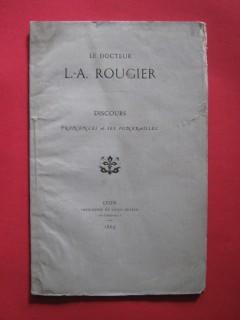 Le docteur L.-A. Rougier, discours prononcés à ses funérailles