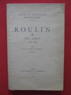 Roulin & ses amis (1796-1874), pauvre et aventureuse bourgeoisie