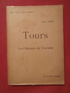 Tours et les châteaux de Touraine