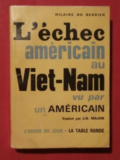 L'échec américain au Viet Nam vu par un américain