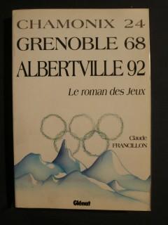 Chamonix 24, Grenoble 68, Albertville 92, le roman des jeux