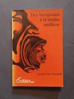 Des baragouins à la langue antillaise