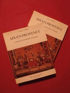 Aix en provence à travers la littérature française, 2 tomes
