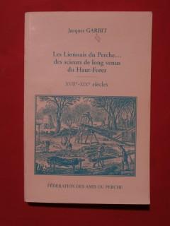 Les lionnais du Perche...des scieurs de long venus du Haut Forez, XVIIe - XIXe siècle