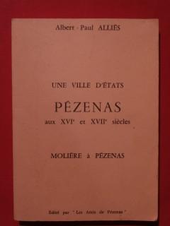 Une ville d'états, Pézenas aux XVIe siècle et XVIIe siècles, Molière à Pézenas