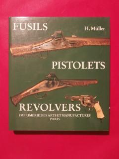 Fusils, pistolets, revolvers