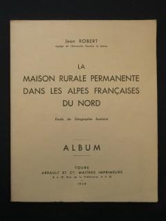 La maison rurale permanente dans les Alpes françaises du nord (Album)