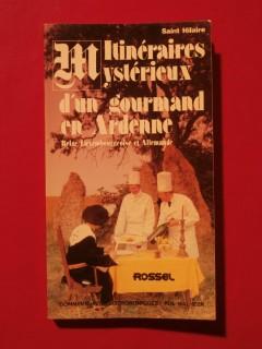Itinéraires mystérieux d'un gourmand en Ardenne