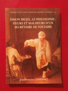 Simon Bigex, le philosophe : heurs et malheurs d'un secrétaire de Voltaire