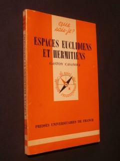 Espaces euclidiens et hermitiens