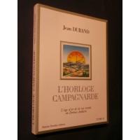 L'horloge campagnarde, l'âge d'or de la vie rurale en Drôme Ardèche tome 2