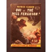 Qui a tué miss Ferguson?