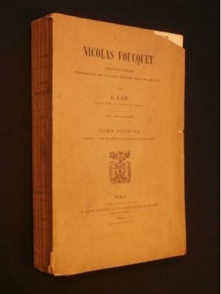 Nicolas Foucquet, procureur général, surintendant des finances, ministre d'état de Louis XIV, tome 1