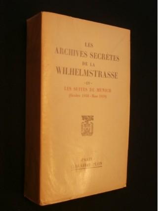 Les archives secrètes de la Wilhelmstrasse, tome 4, les suites de Munich