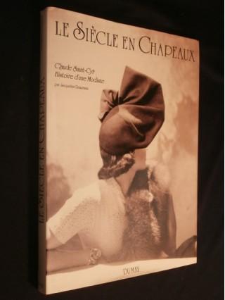 Le siècle en chapeaux, Claude Saint Cyr, histoire d'une modiste