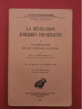 La révélation d'Hermès Trismégiste, tome 1, l'astrologie et les sciences occultes