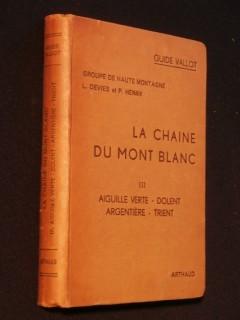 La chaîne du Mont Blanc, tome 3, Aiguille verte, Dolent, Argentière, Trient
