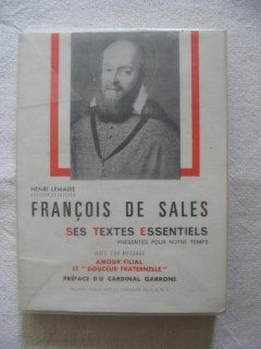 François de Sales, ses textes essentiels présentés pour notre temps