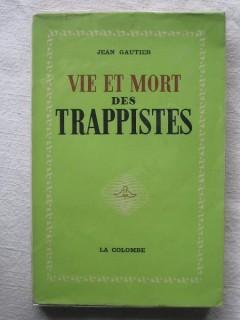 Vie et mort des Trappistes