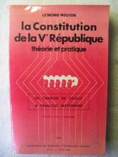 La constitution de la Ve République, théorie et pratique