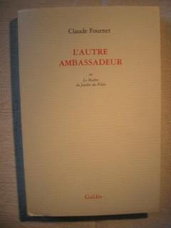 L'autre ambassadeur ou le maître du jardin des filets