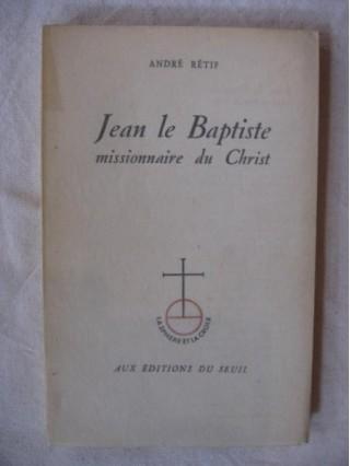 Jean le Baptiste, missionnaire du christ