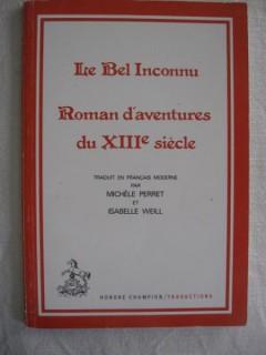 Le bel inconnu, roman d'aventure du XIIIe siècle.