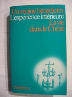 L'expérience intérieure : la vie dans le Christ