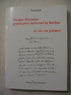 Nicolas Marmion, grand père maternel de Berlioz, sa vie, ses poèmes.