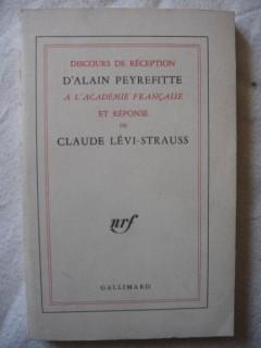 Discours de réception d'Alain Peyrefitte à l'académie française et réponse de C. Lévy-Strauss