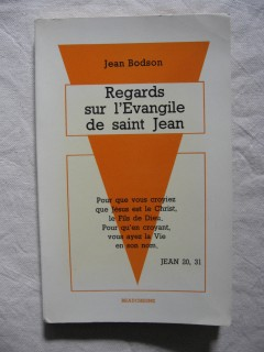 Regards sur l'Evangile de Saint Jean