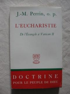 L'eucharistie, de l'évangile à Vatican II