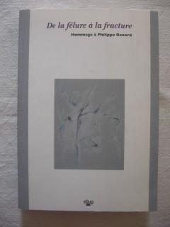 De la fêlure à la fracture, hommage à Philippe Renard