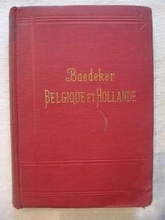 Guide Baedeker, Belgique et Hollande y compris le Luxembourg.