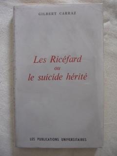 Les Ricéfard ou le suicide hérité