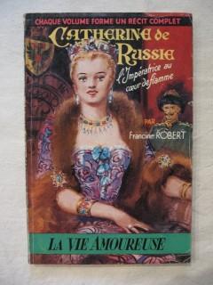 Catherine de Russie, l'impératrice au coeur de flamme