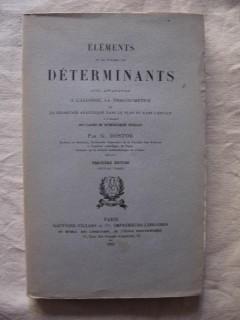 Eléments de la théorie des déterminants avec application à l'algèbre, la trigonométrie et la géométrie analytique dans le plan